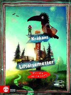Kråkans otroliga liftarsemester 9789127159570
